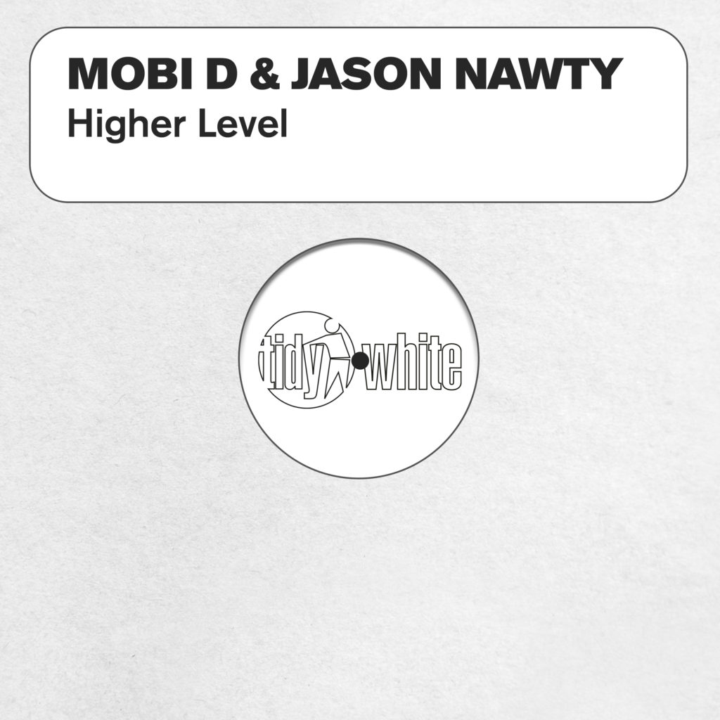 Mobi D & Jason Nawty - Higher Level